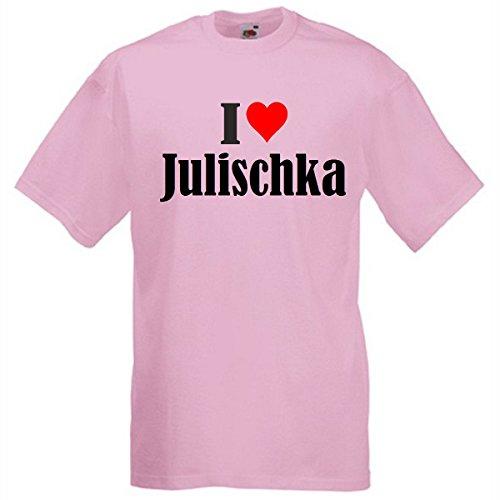 """T-Shirt """"I Love Julischka"""" für Damen Herren und Kinder in Pink Pink"""