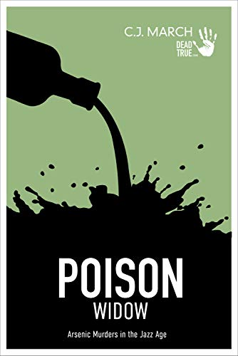 Poison Widow: Arsenic Murders in the Jazz Age (Dead True Crime Book 3) (English Edition)