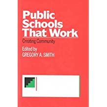 [(Public Schools That Work : Creating Community)] [Edited by Gregory A. Smith] published on (December, 1994)
