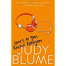 Here's to You, Rachel Robinson by Judy Blume (2015-05-21)