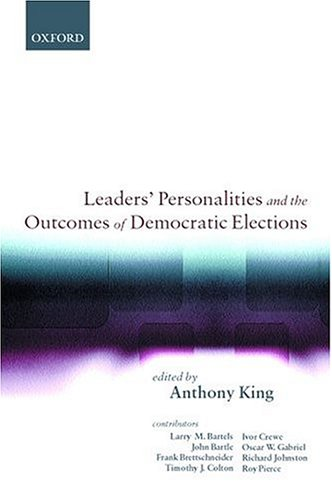 Leaders' Personalities, and the Outcomes of Democratic Elections