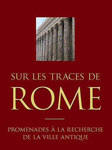 Sur les traces de Rome: Promenades à la recherche de la ville antique par Paula Landart