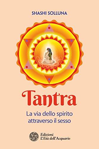 tantra: la via dello spirito attraverso il sesso