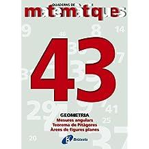 43 Mesures angulars. Teorema Pitàgores. Àrees figures planes (Català - Material Complementari - Quaderns De Matemàtiques)