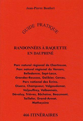 Randonnées à raquette en Dauphiné : 466 itinéraires par Jean-Pierre Bonfort