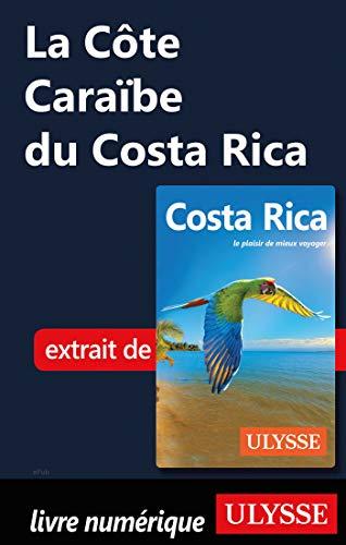 La Côte Caraïbe du Costa Rica (French Edition)