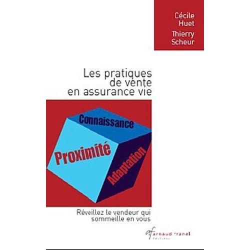 Les pratiques de vente en assurance vie : Réveillez le vendeur qui sommeille en vous ! de Céline Huet (1 février 2010) Broché