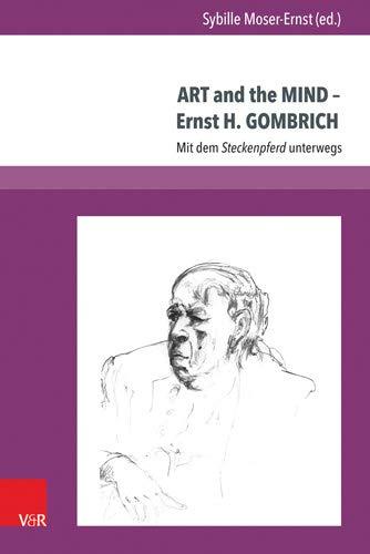 ART and the MIND - Ernst H. GOMBRICH: Mit dem Steckenpferd unterwegs