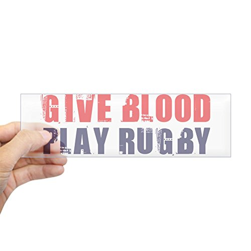 CafePress-Give Blood, Play Rugby Bumper Aufkleber-25,4x 7,6cm Rechteck Bumper Aufkleber Auto Aufkleber farblos