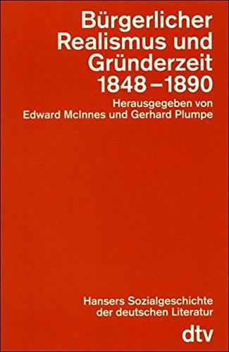 Hansers Sozialgeschichte der deutschen Literatur / Bürgerlicher Realismus und Gründerzeit 1859-1890 (dtv Kultur & Geschichte)