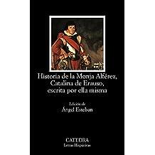 Historia de la monja Alférez, Catalina de Erauso, escrita por ella misma (Letras Hispánicas)