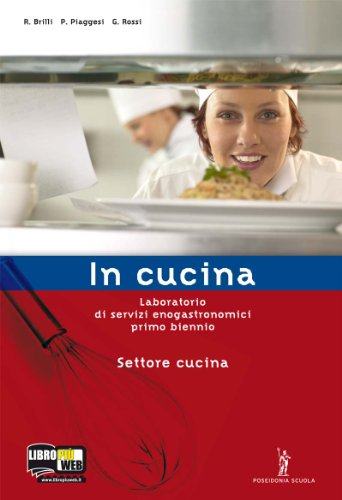 In cucina. Con ricettario. Per gli Ist. Professionali. Con espansione online
