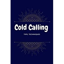 Cold Calling: Tips, Techniques (English Edition)