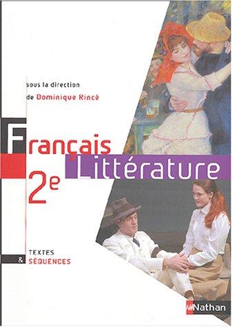Français : Littérature, 2nde par Dominique Rincé, Pierre Aurégan, Michel Maillard, Sophie Pailloux-Riggi