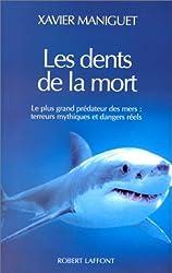 Les dents de la mort : Le plus grand prédateur des mers : terreurs mythiques et dangers réels
