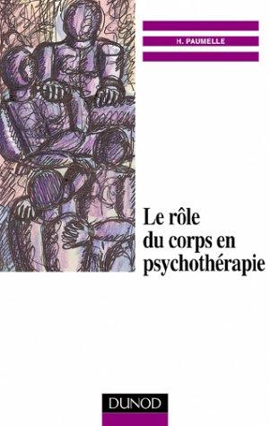 Le rôle du corps en psychothérapie par Henri Paumelle