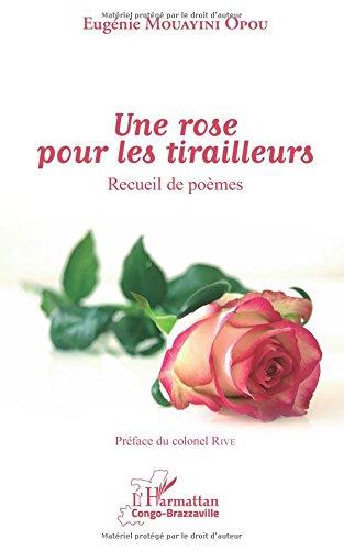 Une rose pour les tirailleurs: Recueil de poèmes (Eugenie Rose)