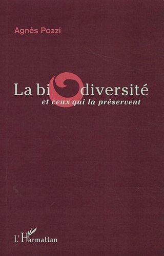 La biodiversité et ceux qui la préservent