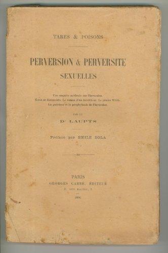 Tares & poisons. Perversion et perversité sexuelles
