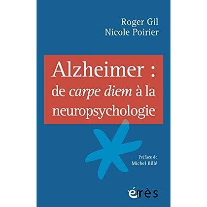 Alzheimer : de carpe diem à la neuropsychologie (L'âge et la vie - Prendre soin des personnes âgées)