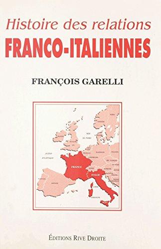 Histoire des relations franco-italiennes (Documents) par François Garelli