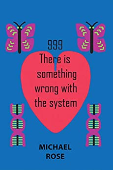 999: There Is Something Wrong With The System por Michael Rose epub