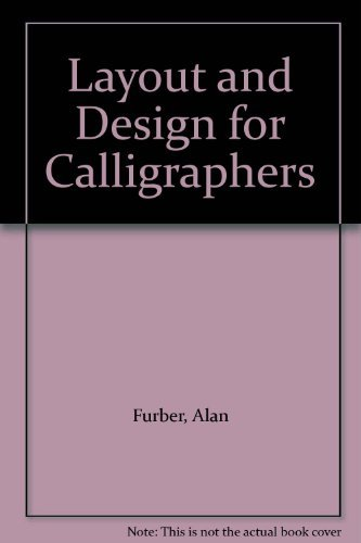 Layout and Design for Calligraphers by Alan Furber (1985-08-02)