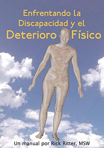 Enfrentando La Discapacidad y El Deterioro Fisico: Un Manual (New Horizons in Therapy, Band 2) (Horizons Physical Education)