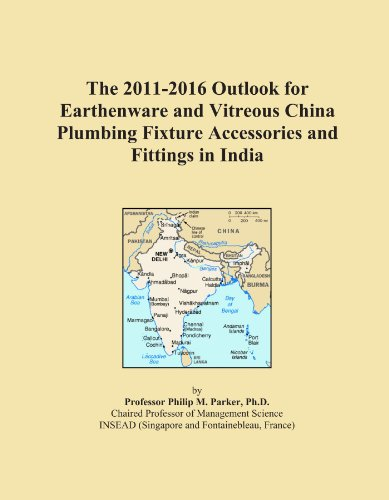 The 2011-2016 Outlook for Earthenware and Vitreous China Plumbing Fixture Accessories and Fittings in India