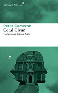 Coral Glynn  par Peter Cameron
