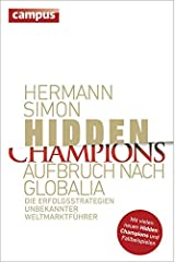 Hidden Champions - Aufbruch nach Globalia: Die Erfolgsstrategien unbekannter Weltmarktführer Hardcover