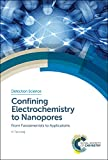 Confining Electrochemistry to Nanopores: From Fundamentals to Applications (Detection Science)