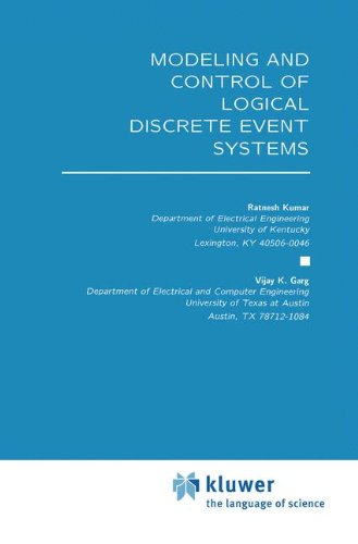 Modeling and Control of Logical Discrete Event Systems (The Springer International Series in Engineering and Computer Science)