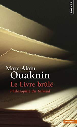 Le livre brûlé. Philosophie du Talmud par Marc-alain Ouaknin