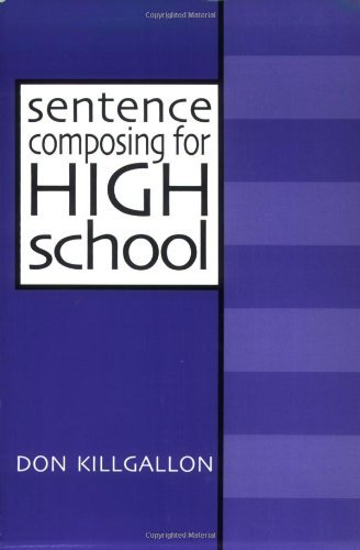 Sentence Composing for High School: A Worktext on Sentence Variety and Maturity by Donald Killgallon (1998-03-19)