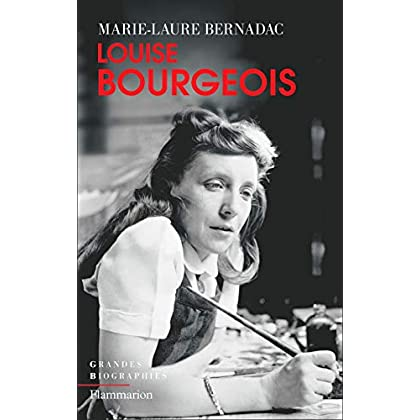 Louise Bourgeois (Grandes biographies)