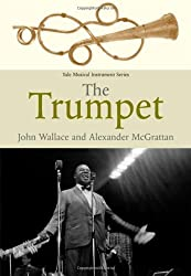 The Trumpet (Yale Musical Instrument (Hardcover))