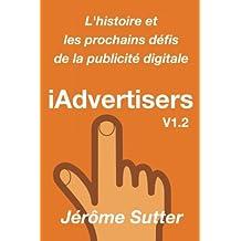 iAdvertisers: L'histoire et les prochains défis de la publicité digitale