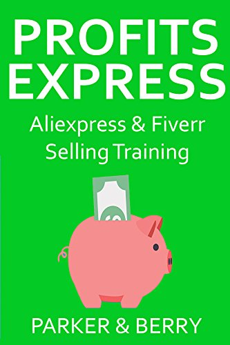 PROFIT EXPRESS: ALIEXPRESS E-COMMERCE & FIVERR SERVICE SELLING (English Edition)