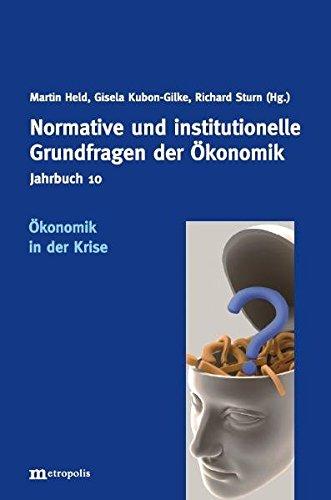Jahrbuch Normative und institutionelle Grundfragen der Ökonomik / Ökonomik in der Krise (Martin Stabilisator)