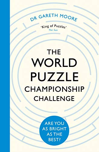 The World Puzzle Championship Challenge: Are You as Bright as the Best? por Dr Gareth Moore