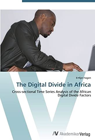 The Digital Divide in Africa: Cross-sectional Time Series Analysis of the African Digital Divide Factors