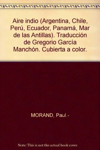 aire-indio-argentina-chile-per-ecuador-panam-mar-de-las-antillas-traduccin-de-gregorio-garca-manchn-