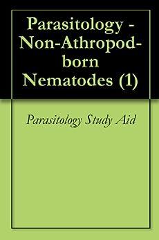 Parasitology - Non-athropod-born Nematodes (1) por Parasitology Study Aid epub