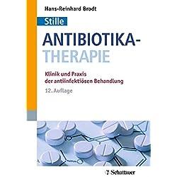 Antibiotika-Therapie: Klinik und Praxis der antiinfektiösen Behandlung