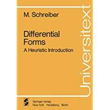 Differential Forms: A Heuristic Introduction (Universitext)