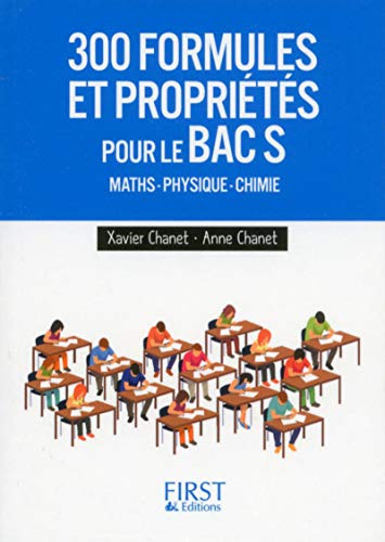 300 formules et propriétés à connaître pour le Bac S par Anne CHANET