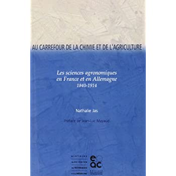 Au carrefour de la chimie et de l'agriculture : sciences agronomiques en France et en Allemagne (1840-1914)