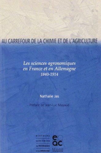 Au carrefour de la chimie et de l'agriculture : sciences agronomiques en France et en Allemagne (1840-1914) par Nathalie Jas