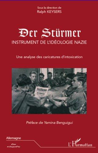 Livre Der Stürmer, instrument de l'idéologie nazie: Une analyse des caricatures d'intoxication pdf, epub